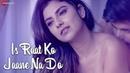 Is Raat Ko Jaane Na Do - Official Music Video | Sumedha Karmahe | Amjad Nadeem