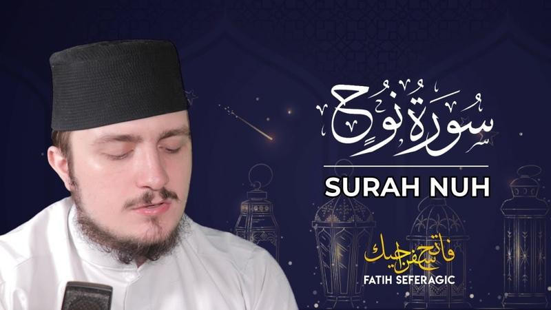 SURAH NUH 71 Fatih Seferagic Ramadan 2020 Quran Recitation w English Translation