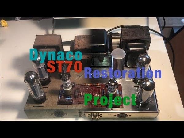 Dynaco ST 70 Amplifier Restoration Project