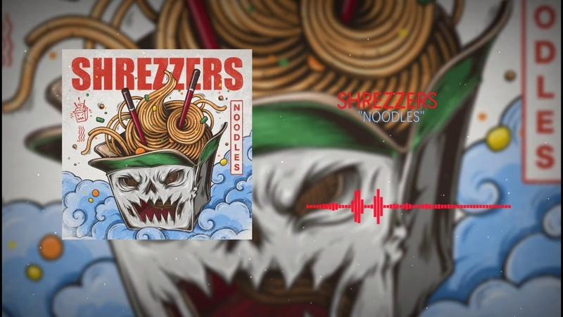 Shrezzers Noodles Single 2020