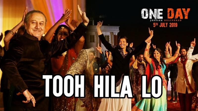 Tooh Hila lo Song | One Day:Justice Delivered | Anupam Kher, Esha G, Kumud M | Divya K,Farhad,Tia B