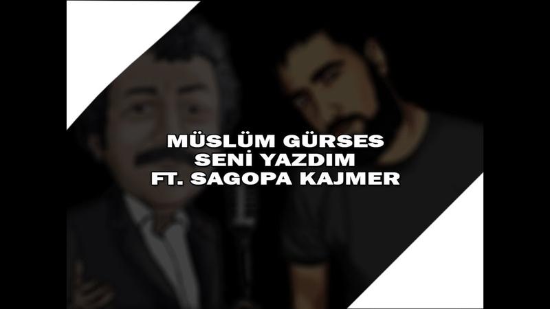 Müslüm Gürses Seni Yazdım Ft Sagopa Kajmer