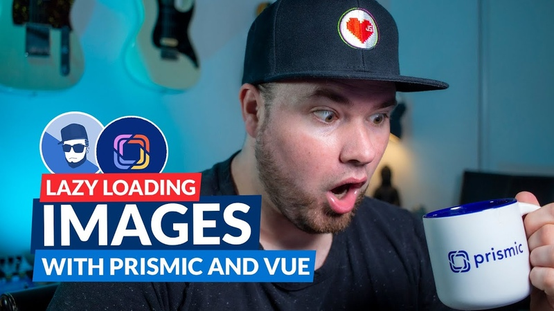 Lazy Loading Images with Prismic and Vue.js