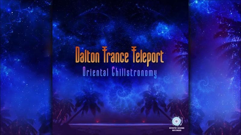 Dalton Trance Teleport Oriental Chillstronomy Full Album
