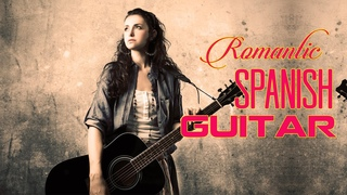 Romantic Spanish Guitar - Beautiful Guitar Love Song - Relaxation Sensual Latin Music