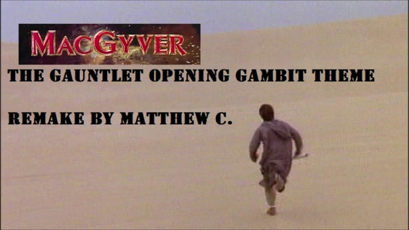 MacGyver The Gauntlet Opening Gambit Theme (FAN RECREATION)