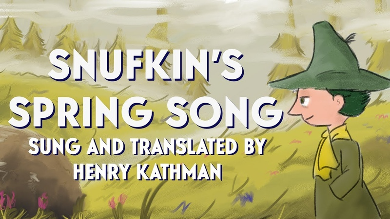 Snufkins Spring Song   A Moomin song by Tove Jansson   Translated and covered by Henry Kathman