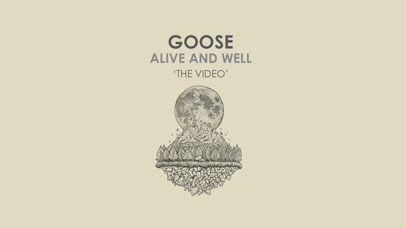 Goose Alive and Well 'The Video'