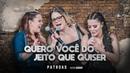 Marília Mendonça Maiara e Maraisa - Quero Você Do Jeito Que Quiser Official Music Video