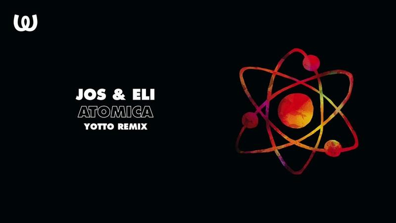Jos Eli Atomica Yotto Remix