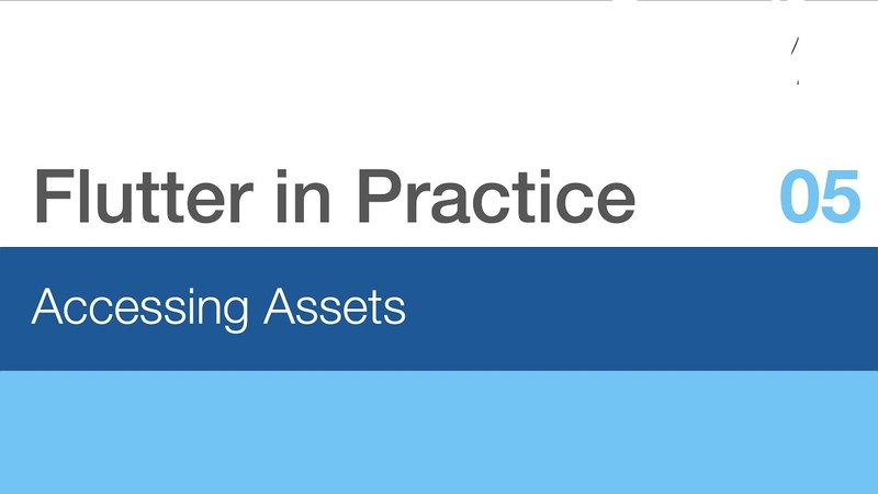 Flutter in Practice - E05 Accessing Assets