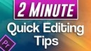 7 QUICK Editing Tips in Premiere Pro