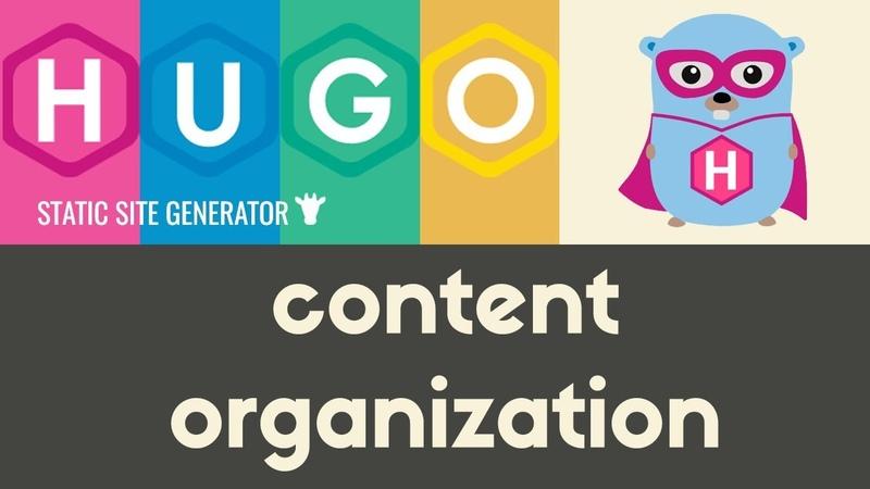 Creating Organizing Content Hugo Static Site Generator Tutorial 6