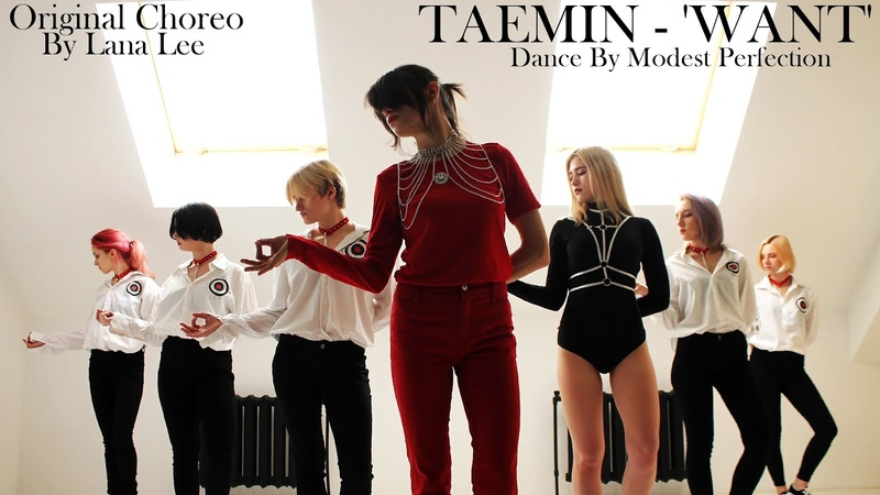 TAEMIN 태민 'WANT' Original Choreo By Lana Lee Dance By Modest Perfection
