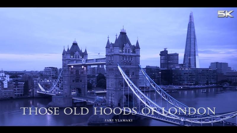 Ylamaki · Those Old Hoods of London · 5K Ultra HD