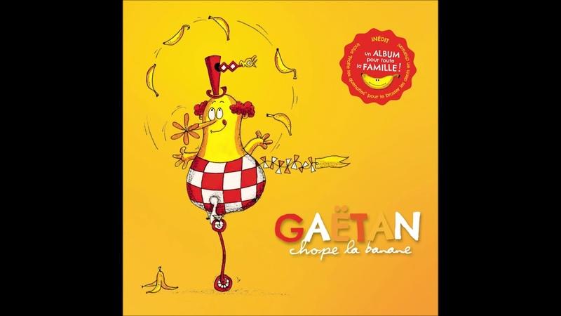 GAËTAN - chanson Chope la banane