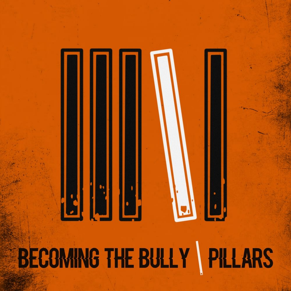 Becoming The Bully - Pillars