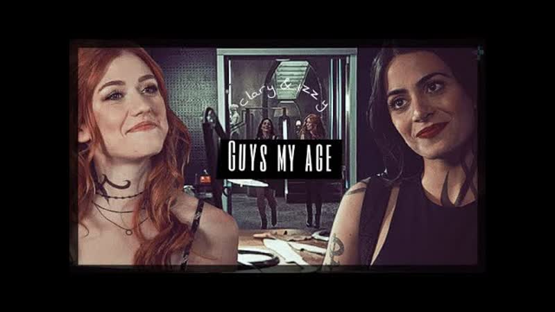 Clary and Isabelle ○ Guys my age ○ Onceuponavideo