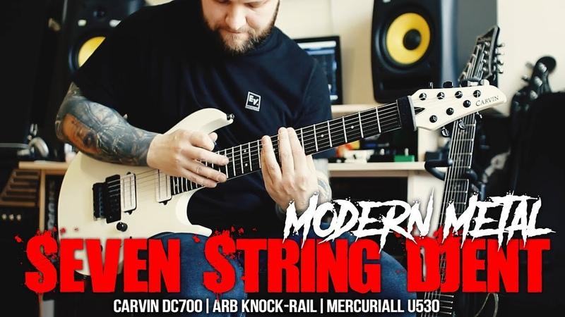 7 String Djent-Modern Metal - Carvin DC700 | ARB Knock Rail | Mercuriall U530
