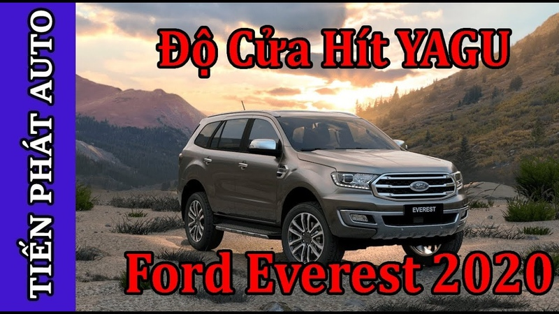 Độ Cửa Hít Cho Xe Ford Everest 2020 Review Chi Tiết Bộ Cửa Hít Yagu Tiến Phát Auto