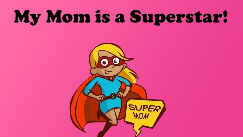 MOTHER'S DAY SONG MY MOM IS A SUPERSTAR Dj Kids