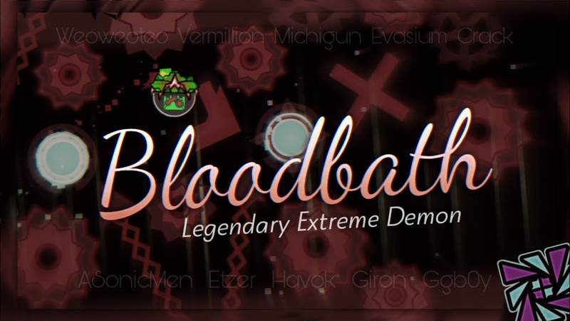 Bloodbath 240 fps 100% by Riot and more Legendary Extreme demon