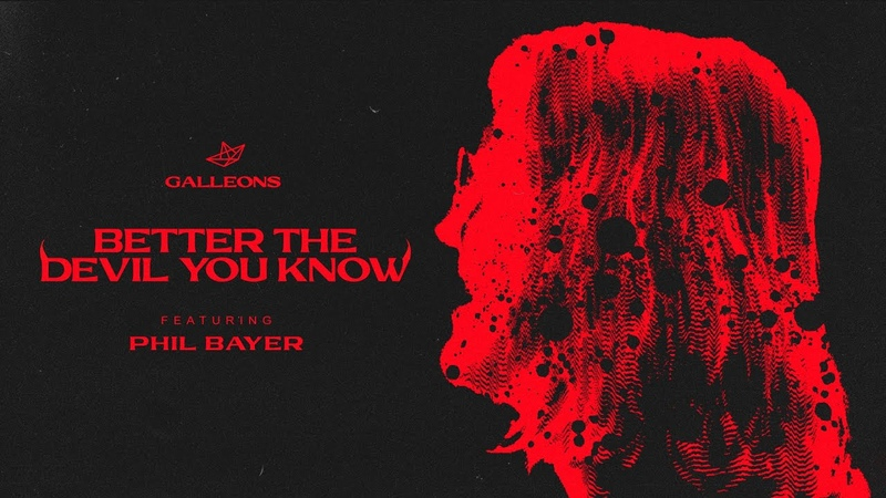 Galleons Better The Devil You Know feat Phil Bayer formerly of Time The Valuator