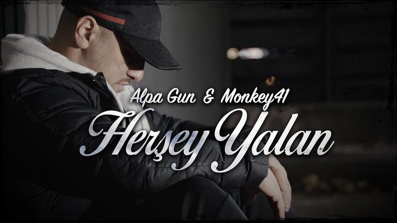 ALPA GUN X MONKEY41 - HERŞEY YALAN (PROD. BY LJ EX)