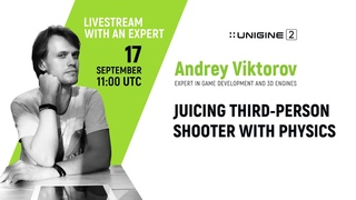 Juicing Third-Person Shooter with Interactive Physics - UNIGINE Livestream with an Expert