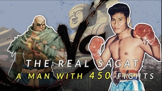 The Real Sagat: A Man with 450 Fights